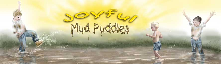 Joyful Mud Puddles