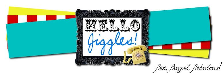 Hello, Jiggles!