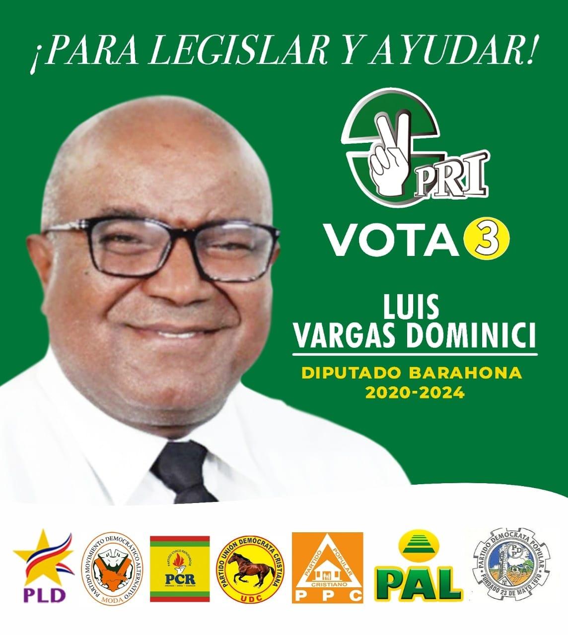 LUÍS VARGAS DOMINICI, candidato a dipuado PRI/PLD y aliados provincia Barahona