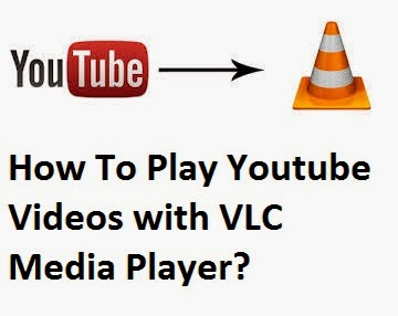 How To Play Youtube Videos with VLC Media Player?