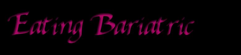 Eating Bariatric