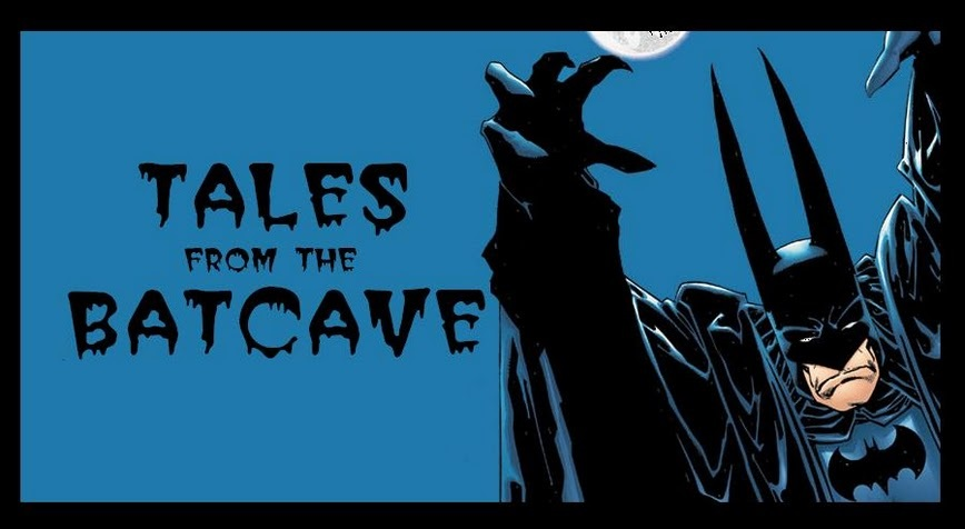 Tales from the Batcave