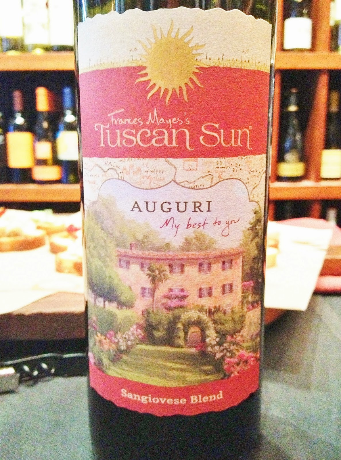 Auguri from Frances Mayes Tuscan Sun wine