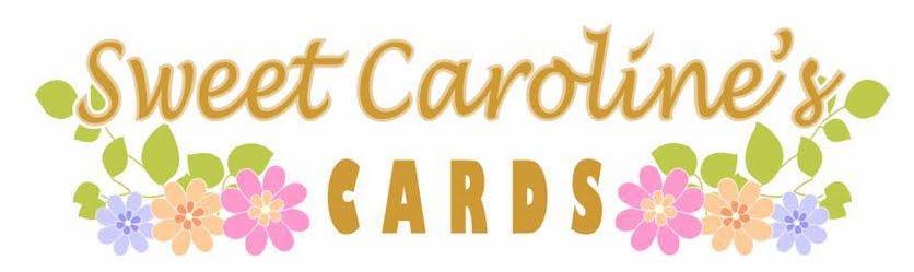 Sweet Caroline Cards