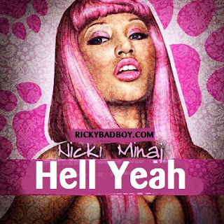 NICKI MINAJ - HELL YEAH LYRICS