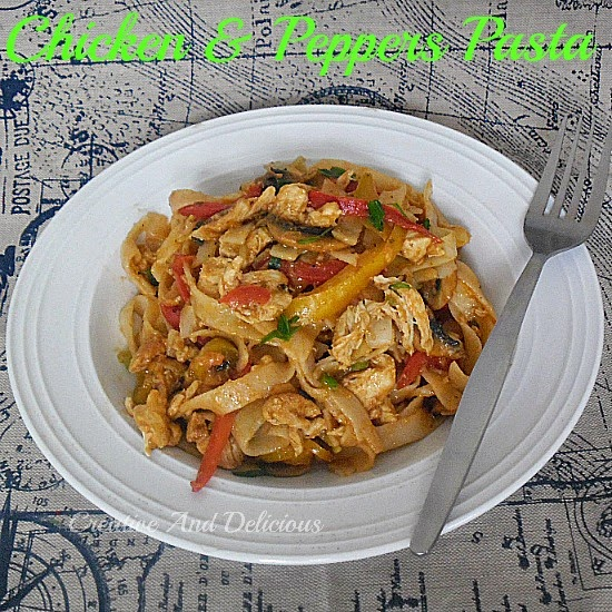 Chicken and Peppers Pasta ~ Delicious quick pasta dish ! #PastaDish #ChickenRecipe #DinnerIdeas