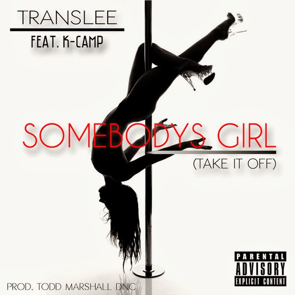 Translee - Somebody's Girl (Take It Off) [feat. K Camp] - Single  Cover