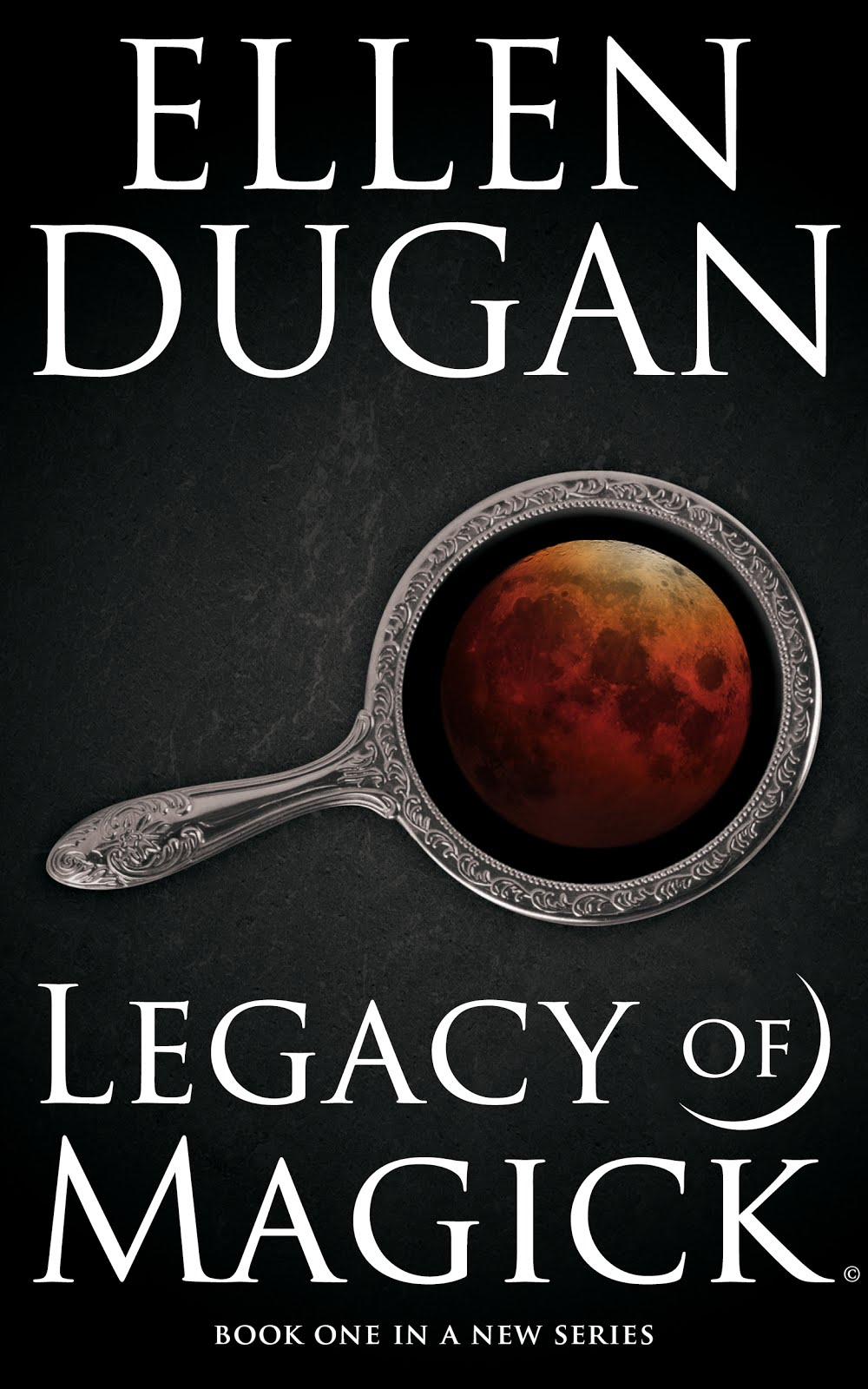 Legacy Of Magick by Ellen Dugan