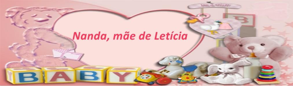 Nanda, mãe de Letícia!
