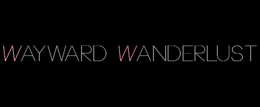 wayward wanderlust