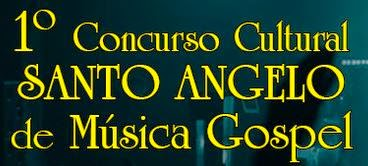 1º Concurso Cultural Santo Angelo de Música Gospel