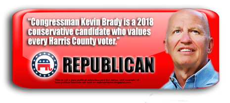 CONGRESSMAN KEVIN BRADY WILL BE ON THE BALLOT IN HARRIS COUNTY, TEXAS ON NOVEMBER 6, 2018