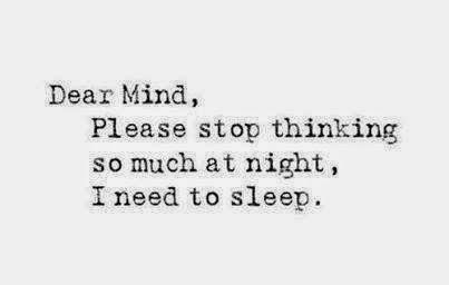 Image of: Love Dear Mindplease Stop Thinking So Much At Nighti Need To Sleep Motivational Quotes Quotes Dear Mindplease Stop Thinking So Much At Nighti Need To Sleep