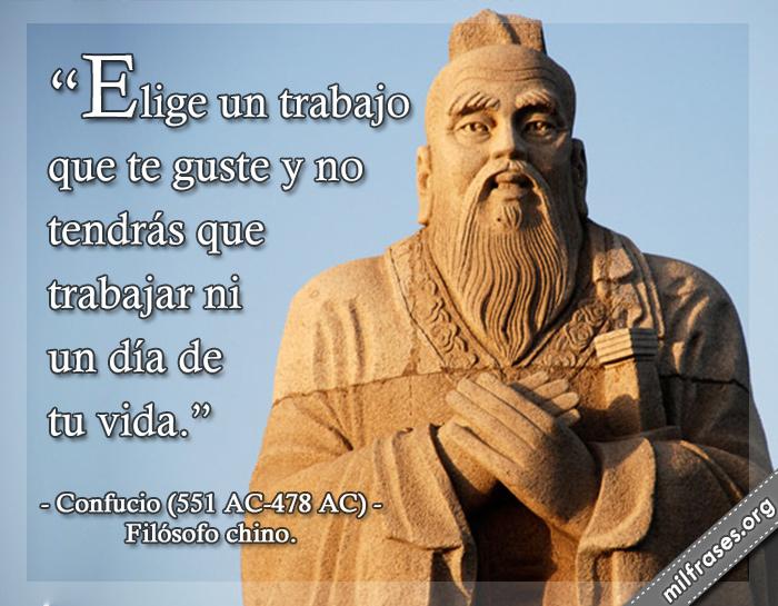 frases de Confucio (551 AC-478 AC) Filósofo chino.