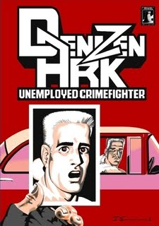 Denizen Ark -Unemployed Crime Fighter