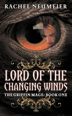 Lord of the Changing Winds (The Griffin Mage: Book One) by Rachel Neumeier