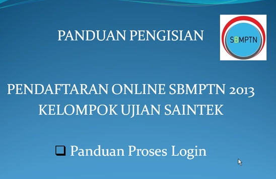 Panduan Pengisian Form Pendaftaran SBMPTN 2013 Kelompok Ujian Saintek