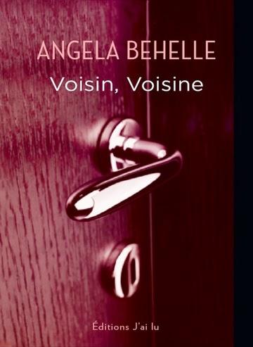 http://lachroniquedespassions.blogspot.fr/2014/08/voisin-voisine-dangela-behelle.html