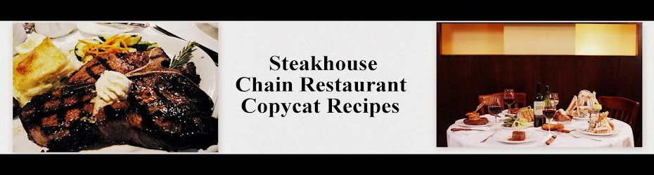 Steakhouse Chain Restaurant Recipes