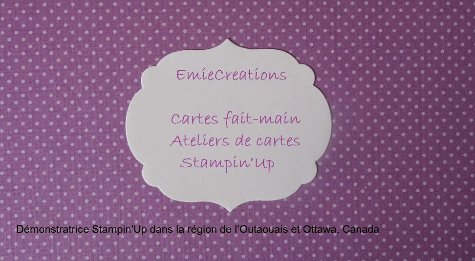EmieCreations, Stampin'Up Demonstratrice Canada