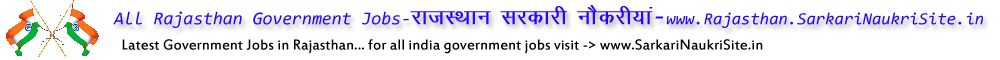 Sarkari Naukri Rajasthan - Rajasthan Government Jobs - Rajasthan Vacancies