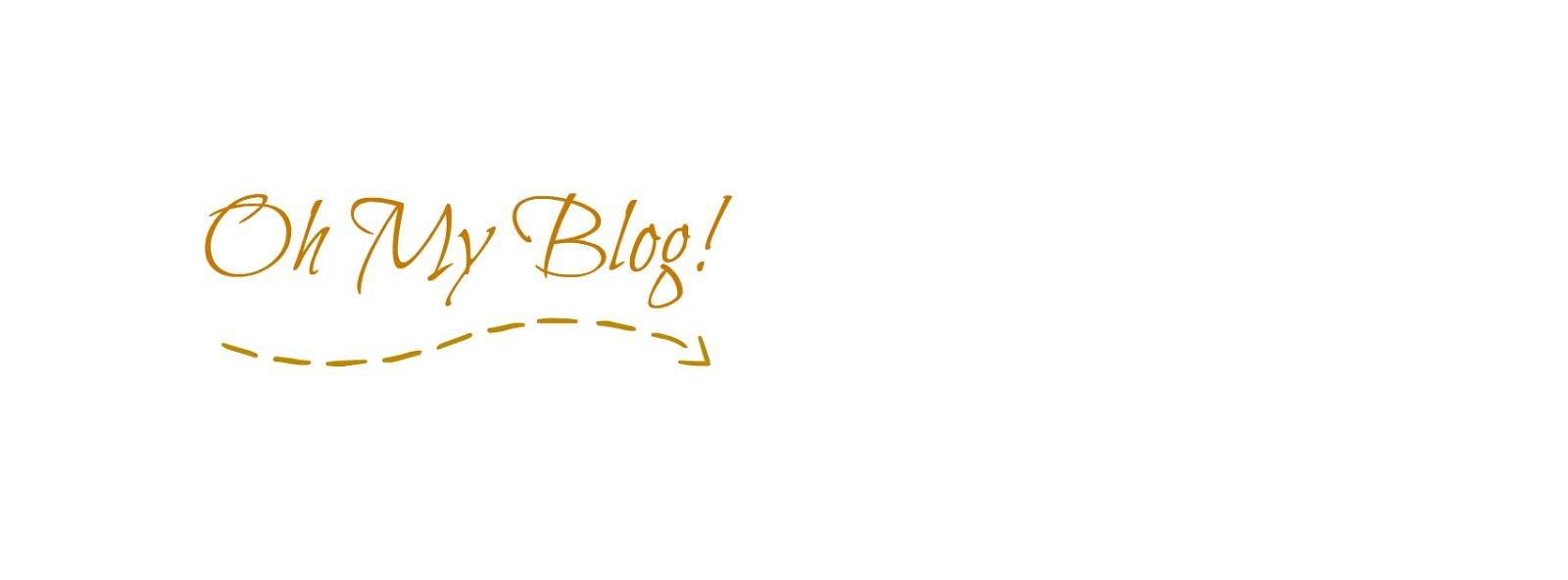 Oh My Blog!