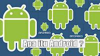 Apa dan Bagaimana Android Itu?