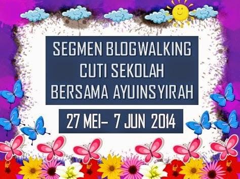 http://www.ayuinsyirah.my/2014/05/segmen-blogwalking-cuti-sekolah-bersama.html