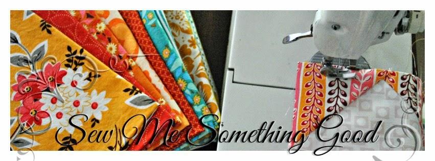 Sew Me Something Good