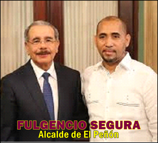 FULGENCIO SEGURA, ALCALDE DEL MUNICIPIO DE EL PEÑON