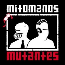 MITÓMANOS MUTANTES