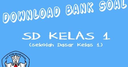 Bank Soal Dan Latihan Soal Download Bank Soal Untuk Sd