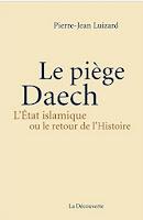 Le piège Daech : L'Etat islamique ou le retour de l'Histoire, Luizard