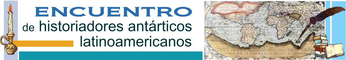 Encuentro de Historiadores Antárticos Latinoamericanos