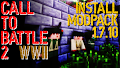 HOW TO INSTALL<br>Call to Battle 2 - WWII Modpack [<b>1.7.10</b>]<br>▽