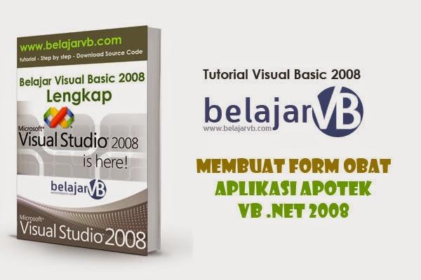 Membuat Form Data Obat Aplikasi Apotek VB NET 2008