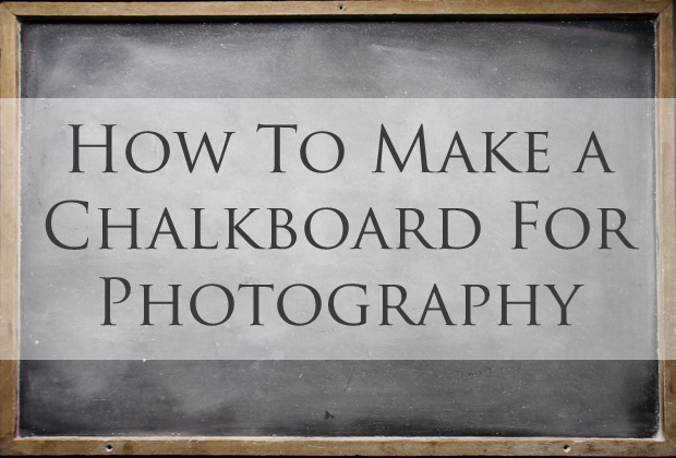 How To Make A Chalkboard (For Photography) | Cafe Johnsonia