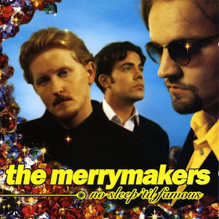 The Merrymakers - No Sleep \'til Famous - 1995