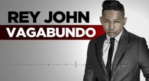 Rey John - Vagabundo (Bachata) 2017