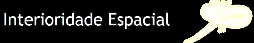 Interioridade Espacial