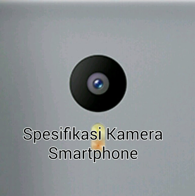 Spesifikasi Kamera Smartphone