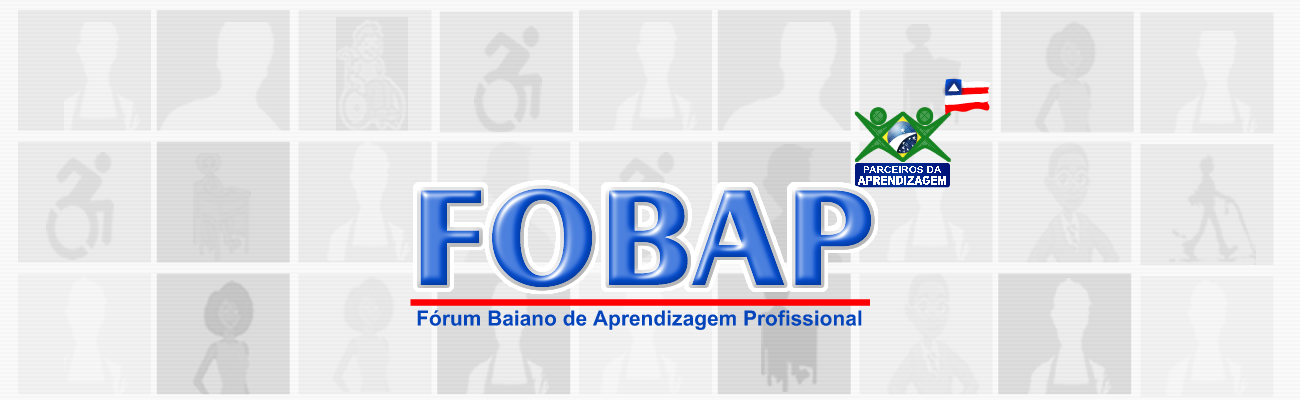 FÓRUM BAIANO DE APRENDIZAGEM PROFISSIONAL - FOBAP