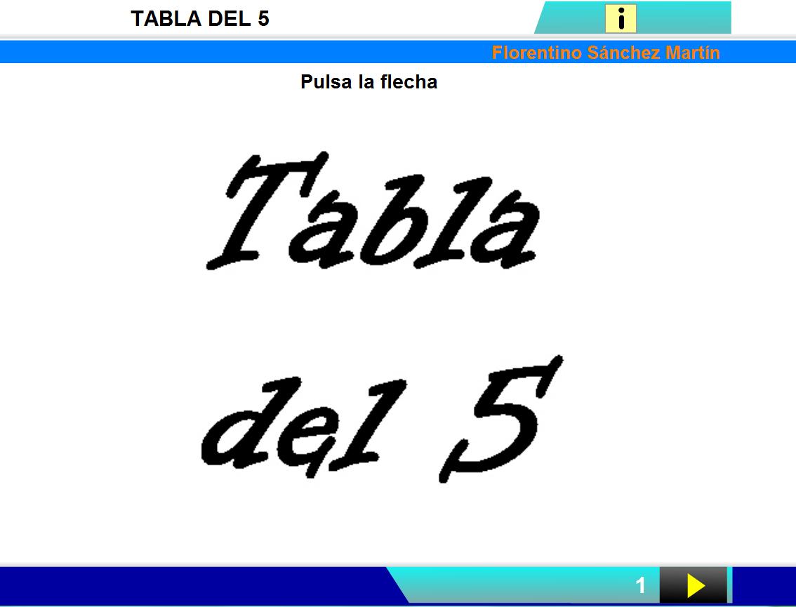 http://cplosangeles.juntaextremadura.net/web/edilim/curso_2/matematicas/tablas/tabla5/tabla5.html