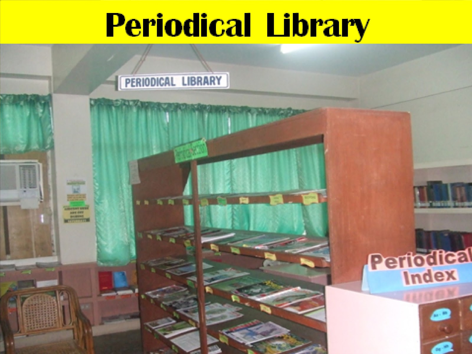 The Periodical Library Houses All The Bound And Loose Issues Of Journals,  Magazines & Newspapers These Materials Are Intended To Be Read Inside The  Library