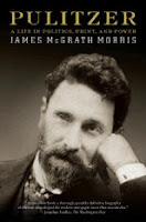 PULITZER:  A LIFE IN POLITICS, PRINT, AND POWER by James McGrath Morris