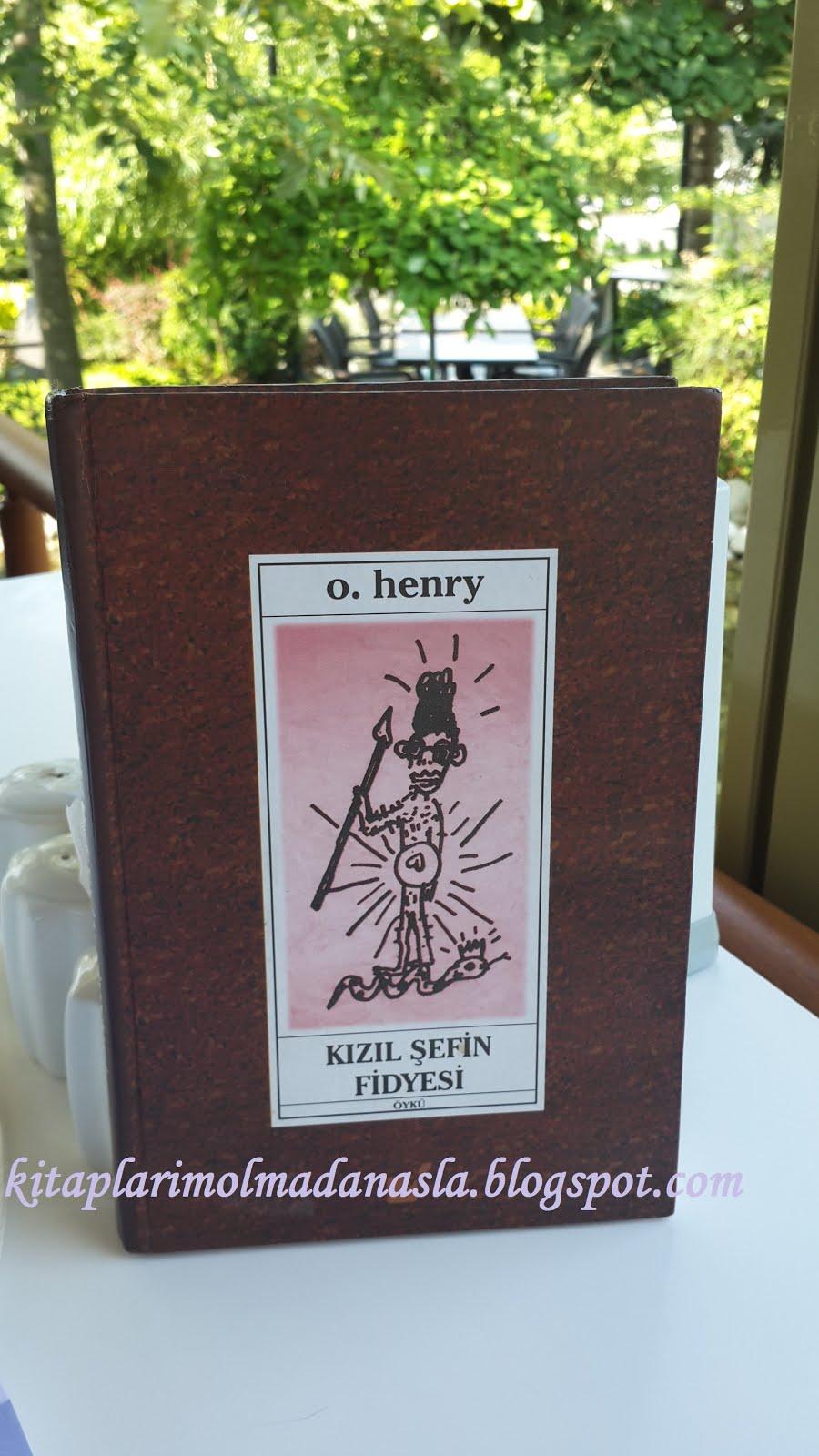 O. HENRY - KIZIL ŞEFİN FİDYESİ