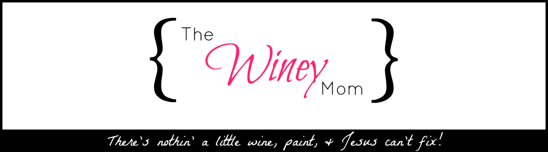 "The ""Winey"" Mom"