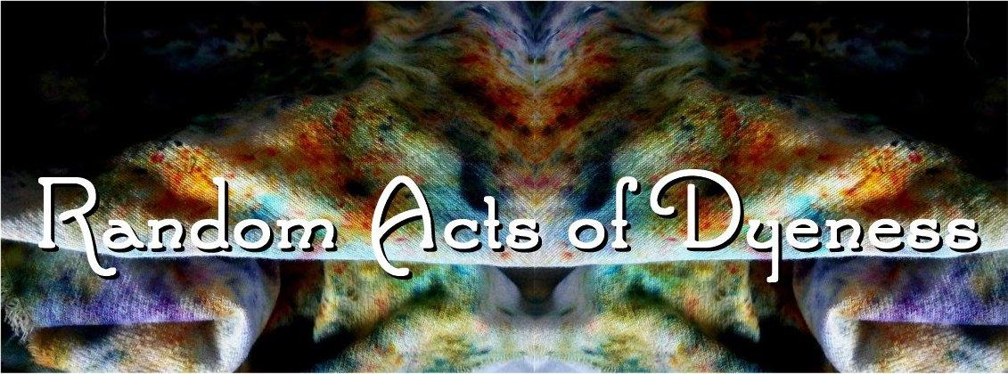 Random Acts of Dyeness
