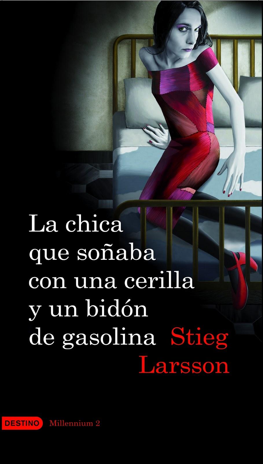 http://1.bp.blogspot.com/-LhOtpHdin-Q/T2eVud_kQXI/AAAAAAAAARE/gjs9Qnqw0MM/s1600/la-chica-que-sonaba-con-una-cerilla-y-un-bidon-de-gasolina-ebook-9788423342884.jpg