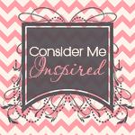 Consider Me Inspired